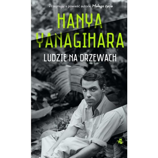 Książka Ludzie na drzewach Yanagihara Hanya