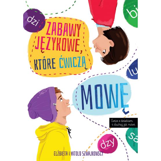 Książka Zabawy językowe, które ćwiczą mowę Elżbieta Szwajkowska Witold Szwajkowski
