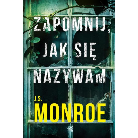 Książka Zapomnij, jak się nazywam J.S. Monroe