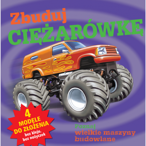 Książka Zbuduj ciężarówkę Praca zbiorowa