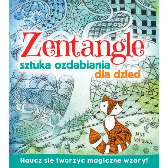 Książka Zentagle. Sztuka ozdabiania dla dzieci Praca zbiorowa