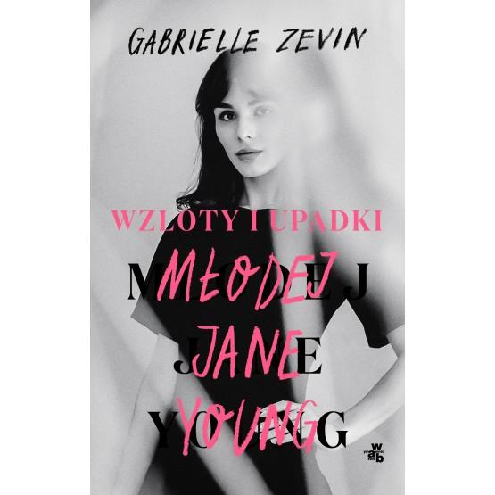 Książka Wzloty i upadki młodej Jane Young Zevin Gabrielle