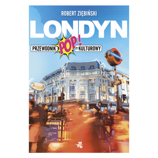 Książka Londyn. Przewodnik popkulturowy Ziębiński Robert