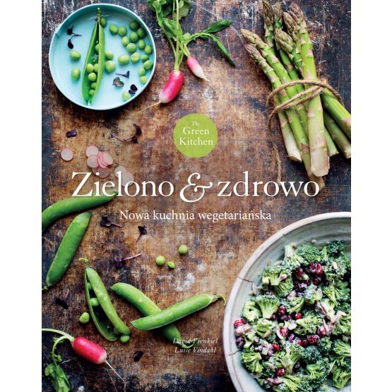 Książka Green Kitchen. Zielono & zdrowo Frenkiel David Vindahl Luise