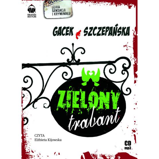 Książka Zielony trabant Gacek Katarzyna Szczepańska Agnieszka