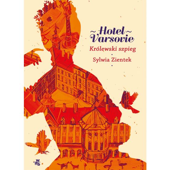 Książka Hotel Varsovie. Królewski szpieg. Tom 3 Sylwia Zientek