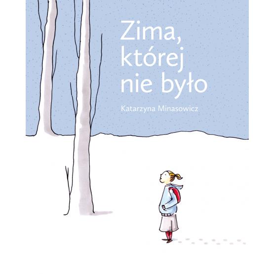 Książka Zima, której nie było Minasowicz Katarzyna