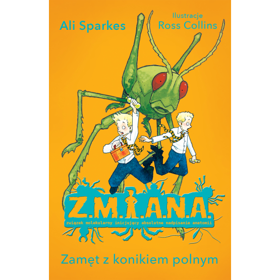 Książka Z.M.I.A.N.A. Zamęt z konikiem polnym Sparkes Ali