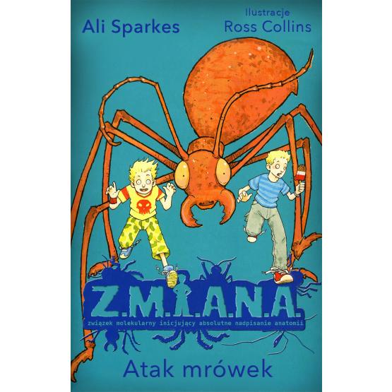 Książka Z.M.I.A.N.A. Atak mrówek Sparkes Ali
