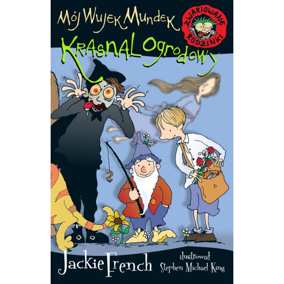Książka Zwariowane rodzinki. Mój wujek Mundek, krasnal ogodowy French Jackie