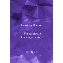 Henning Mankell Kolekcja Jubileuszowa W.A.B. Wspomnienia brudnego anioła