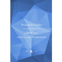 Clarke Stephen Kolekcja Jubileuszowa W.A.B. 1000 lat wkurzania Francuzów