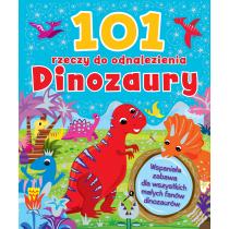 Praca zbiorowa 101 rzeczy do odnalezienia. Dinozaury