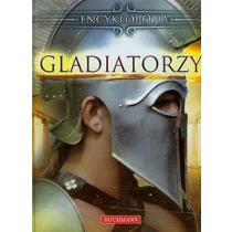 Praca zbiorowa Gladiatorzy. Encyklopedia