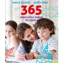 Ellison Sheila Gray Judith 365 niegłupich zabaw po szkole