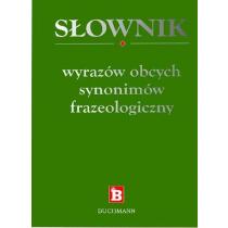 Praca zbiorowa 3w1 słownik wyrazów obcych, synonimów, frazeologiczny