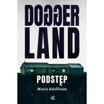 Maria Adolfsson Doggerland. Podstęp. Tom 1