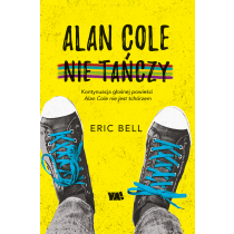 Eric Bell Alan Cole nie tańczy. Tom 2
