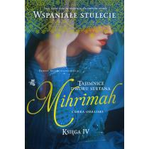 Tajemnice dworu sułtana. Księga 4. Mihrimah. Córka odaliski