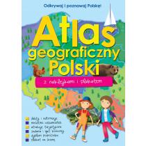 Praca zbiorowa ATLAS GEOGRAFICZNY POLSKI Z NAKLEJKAMI I PLAKATEM