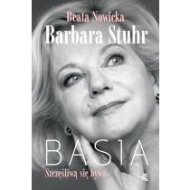 Nowicka Beata Stuhr Barbara Basia. Szczęśliwą się bywa. Z autografem