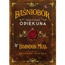 Mull Brandon Baśniobór. Przewodnik opiekuna