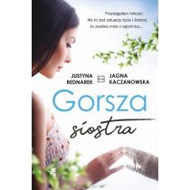 Jagna Kaczanowska Justyna Bednarek Gorsza siostra