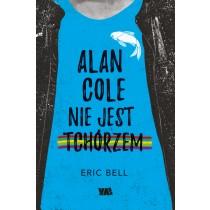 Bell Eric Alan Cole nie jest tchórzem. Tom 1