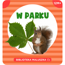 Praca zbiorowa Biblioteka Maluszka. W parku