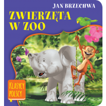 Brzechwa Jan Zwierzęta w zoo. Klasycy polscy