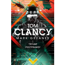 Mark Greaney Tom Clancy Tryumf postprawdy