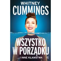 Whitney Cummings Wszystko w porządku …i inne kłamstwa
