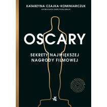 Katarzyna Czajka-Kominiarczuk Oscary. Sekrety największej nagrody filmowej. Wydanie rozszerzone