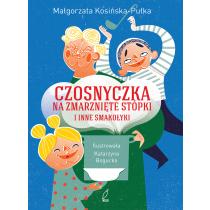 Pułka Kosińska- Małgorzata Czosnyczka na zmarnięte stópki i inne smakołyki