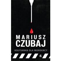 Czubaj Mariusz Kołysanka dla mordercy