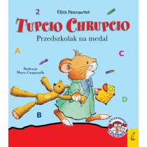 Praca zbiorowa Tupcio Chrupcio. Przedszkolak na medal