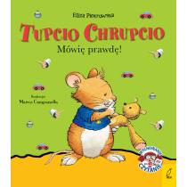 Praca zbiorowa Tupcio Chrupcio. Mówię prawdę!