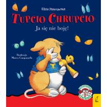 Praca zbiorowa Tupcio Chrupcio. Ja się nie boję!