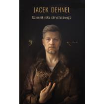 Dehnel Jacek Dziennik roku chrystusowego