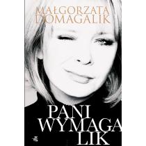 Małgorzata Domagalik Pani Wymagalik