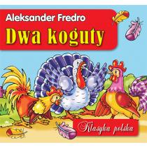 Fredro Aleksander Dwa koguty. Klasyka polska