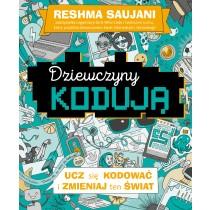 Saujani Reshma Dziewczyny kodują. Poradnik