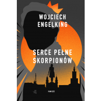 Wojciech Engelking Serce pełne skorpionów
