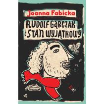Fabicka Joanna Rudolf Gąbczak i stan wyjątkowy