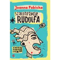 Fabicka Joanna Szalone życie Rudolfa