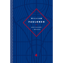 William Faulkner Wściekłość i wrzask