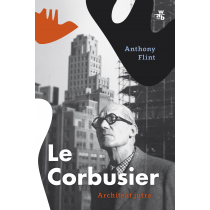 Flint Anthony Le Corbusier. Architekt jutra