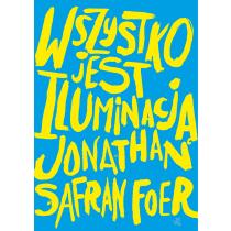Foer Safran Jonathan Wszystko jest iluminacją