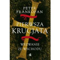 Frankopan Peter Pierwsza krucjata. Wezwanie ze Wschodu