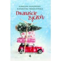Głogowska Karolina Troszczyńska Katarzyna Dwanaście życzeń